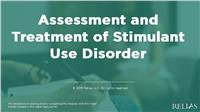 Assessment and Treatment of Stimulant Use Disorders