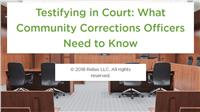 Testifying in Court: What Law Enforcement Officers Need to Know